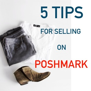 be5a60f38f98 5 Tips for Selling on Poshmark