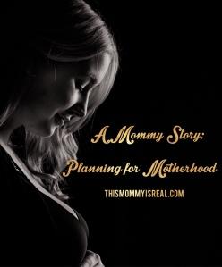 Mommy Story: Preparing for Motherhood