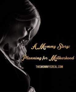 Mommy Story: Preparing for Motherhood
