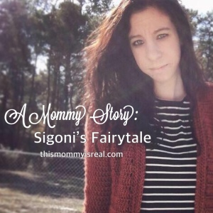 A Mommy Story: Sigoni's Fairy Tale thismommyisreal.com