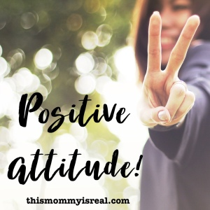 Change your life with a positive outlook ! thismommyisreal.com