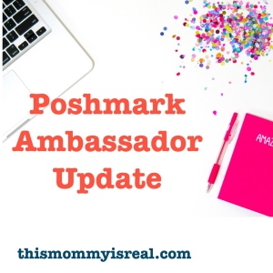 The past 6 months as a Poshmark Ambassador...(thismommyisreal.com)