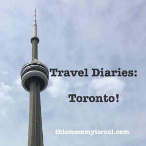 A short day in Toronto! - thismommyisreal.com