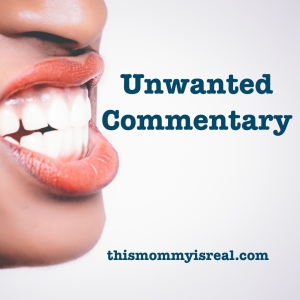 We didn't really need the unnecessary commentary... -thismommyisreal.com