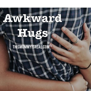 I'm just not a hugger! - thismommyisreal.com