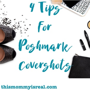 4 Tips for #Poshmark Flatlay Covershots! - thismommyisreal.com