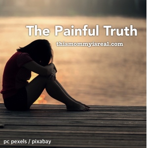 Nothing can erase the painful truth - thismommyisreal.com