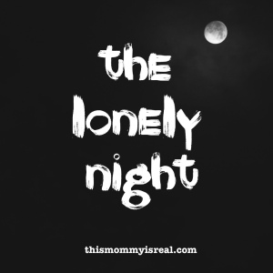 It's only at night that I'm reminded of my grief - thismommyisreal.com