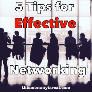 5 tips for effective networking - thismommyisreal.com